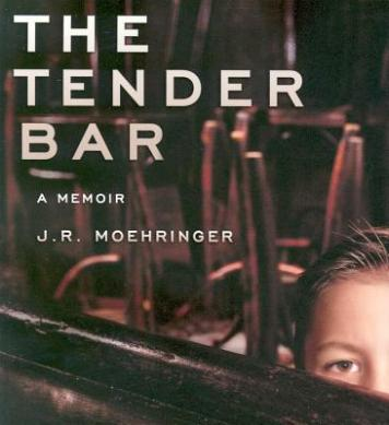 The Tender Bar by J R Moehringer